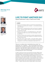 LIVE TO FIGHT ANOTHER DAY Capital Preservation Is Key in Fixed Income Today